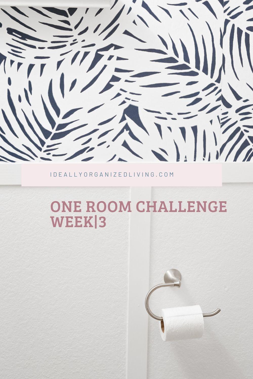 ONE ROOM CHALLENGE WEEK|3